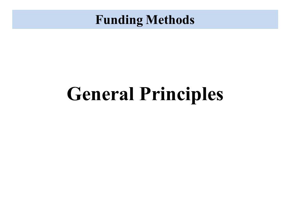 Funding Methods General Principles