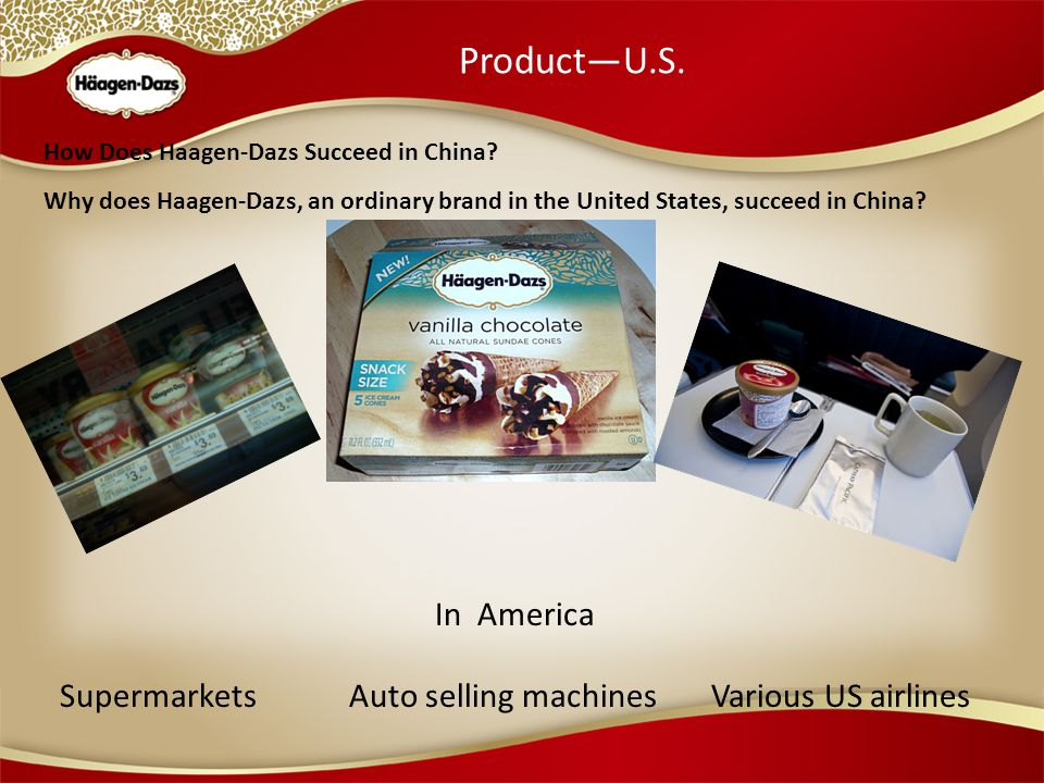 How Does Haagen-Dazs Succeed in China.