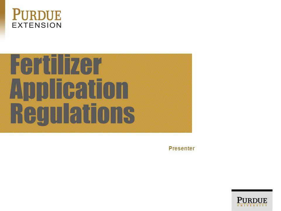 Presenter Fertilizer Application Regulations
