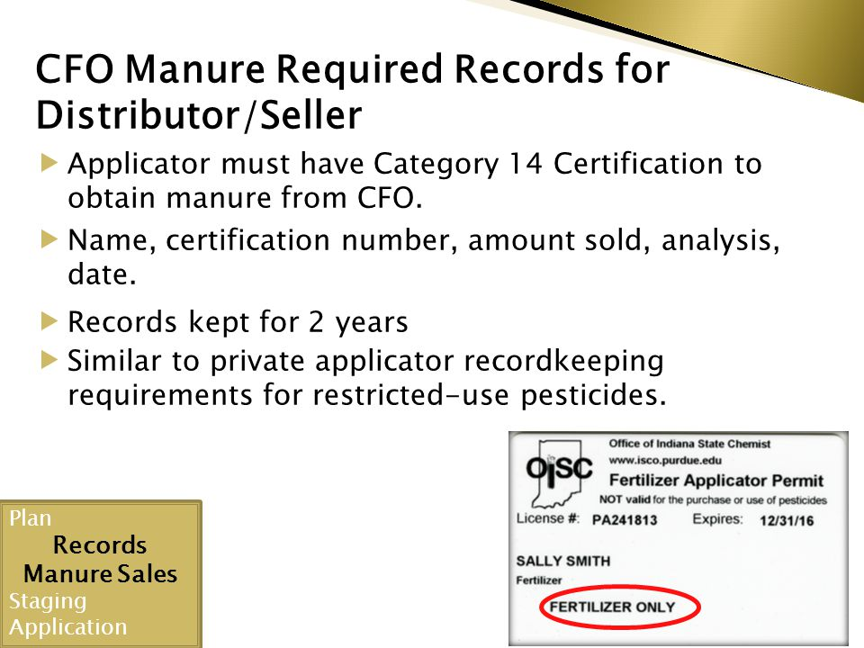 CFO Manure Required Records for Distributor/Seller  Applicator must have Category 14 Certification to obtain manure from CFO.