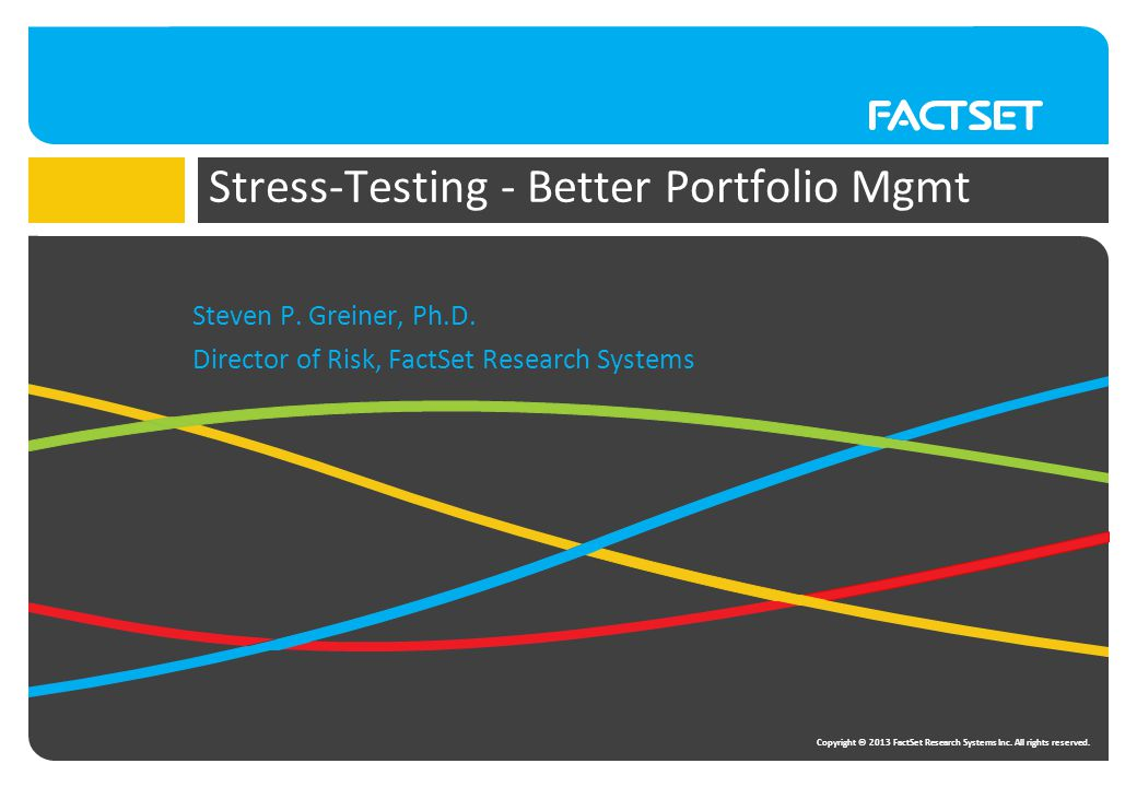 Copyright © 2013 FactSet Research Systems Inc. All rights reserved.