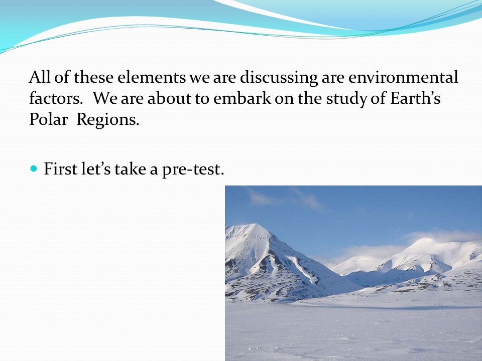 All of these elements we are discussing are environmental factors.