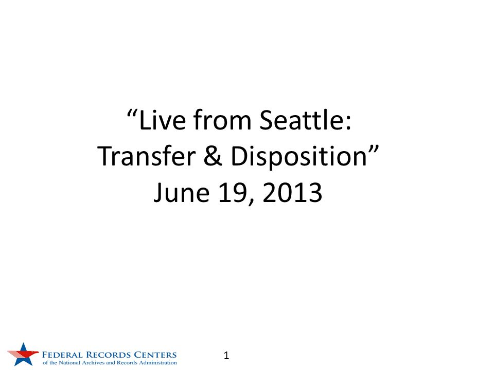1 Live from Seattle: Transfer & Disposition June 19, 2013