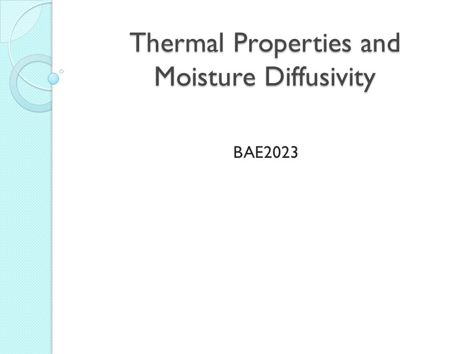 Thermal Properties and Moisture Diffusivity BAE2023