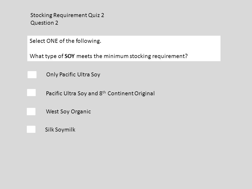 Stocking Requirement Quiz 2 Question 2 Select ONE of the following.