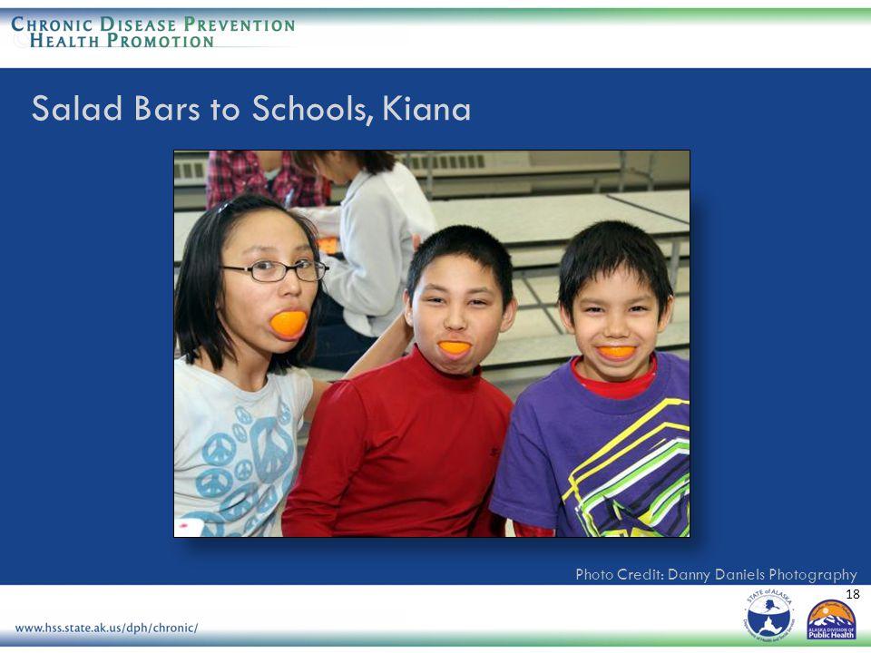 18 Photo Credit: Danny Daniels Photography Salad Bars to Schools, Kiana