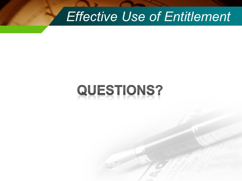 Effective Use of Entitlement