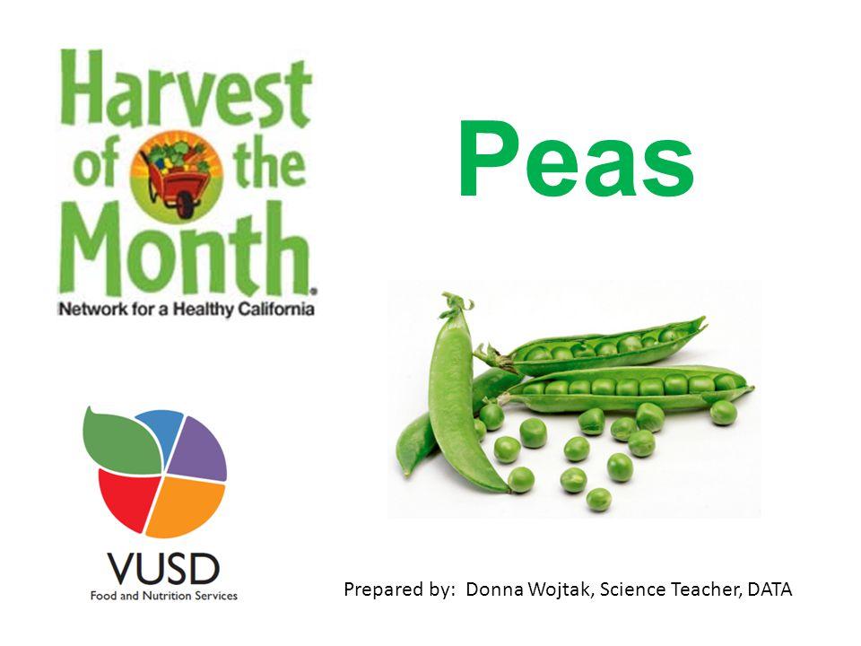 Peas Prepared by: Donna Wojtak, Science Teacher, DATA