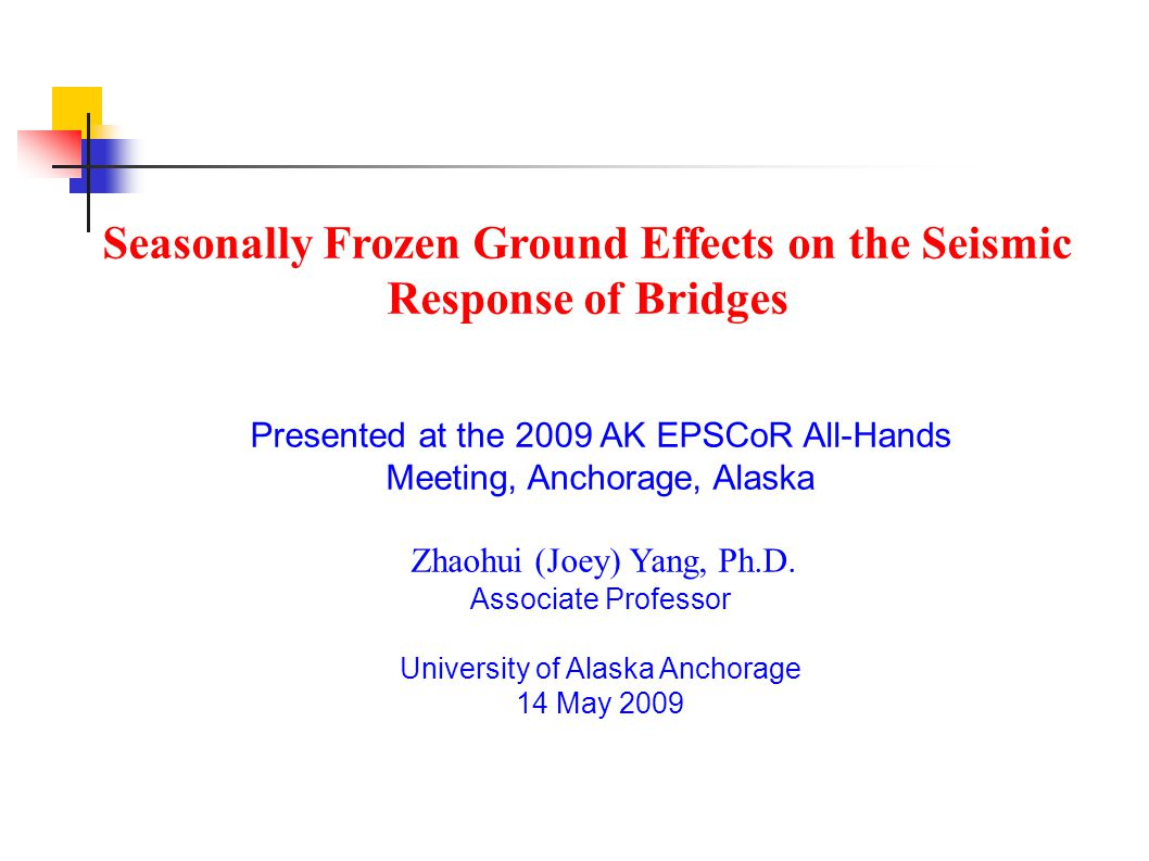 Presented at the 2009 AK EPSCoR All-Hands Meeting, Anchorage, Alaska Zhaohui (Joey) Yang, Ph.D.