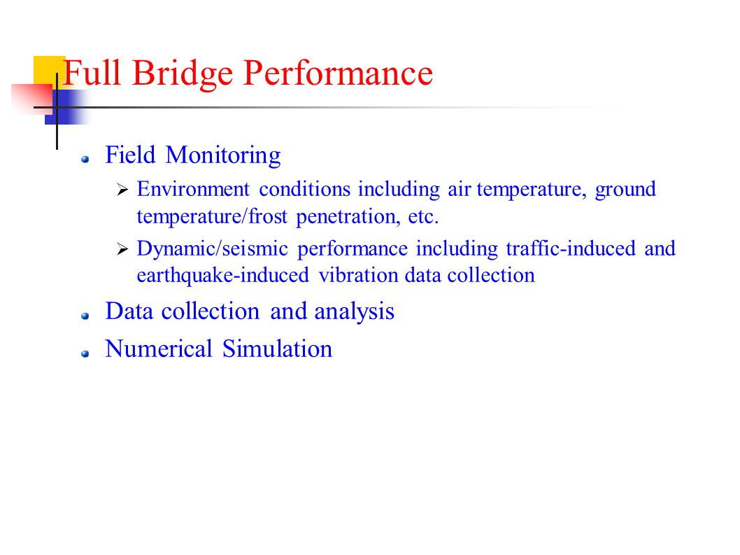Full Bridge Performance Field Monitoring  Environment conditions including air temperature, ground temperature/frost penetration, etc.