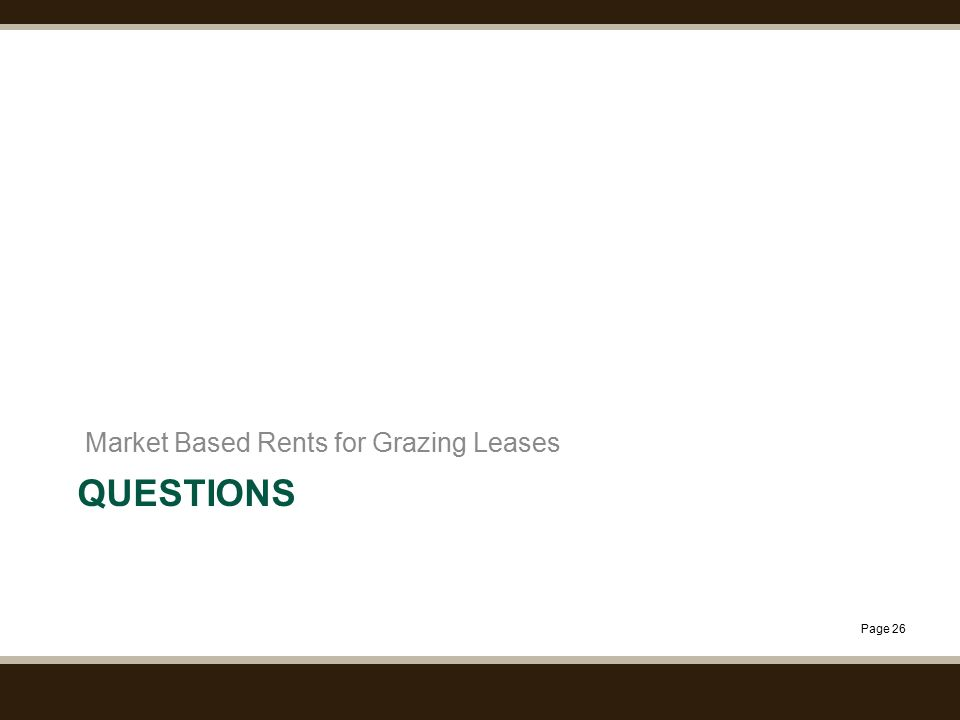 Page 26 QUESTIONS Market Based Rents for Grazing Leases