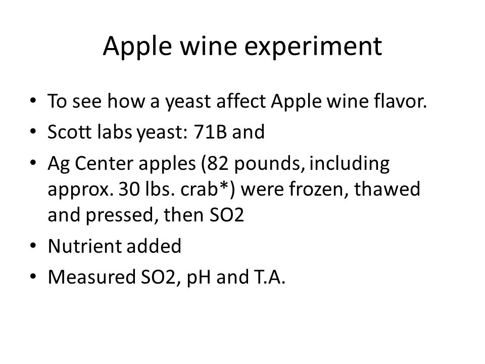 Apple wine experiment To see how a yeast affect Apple wine flavor.