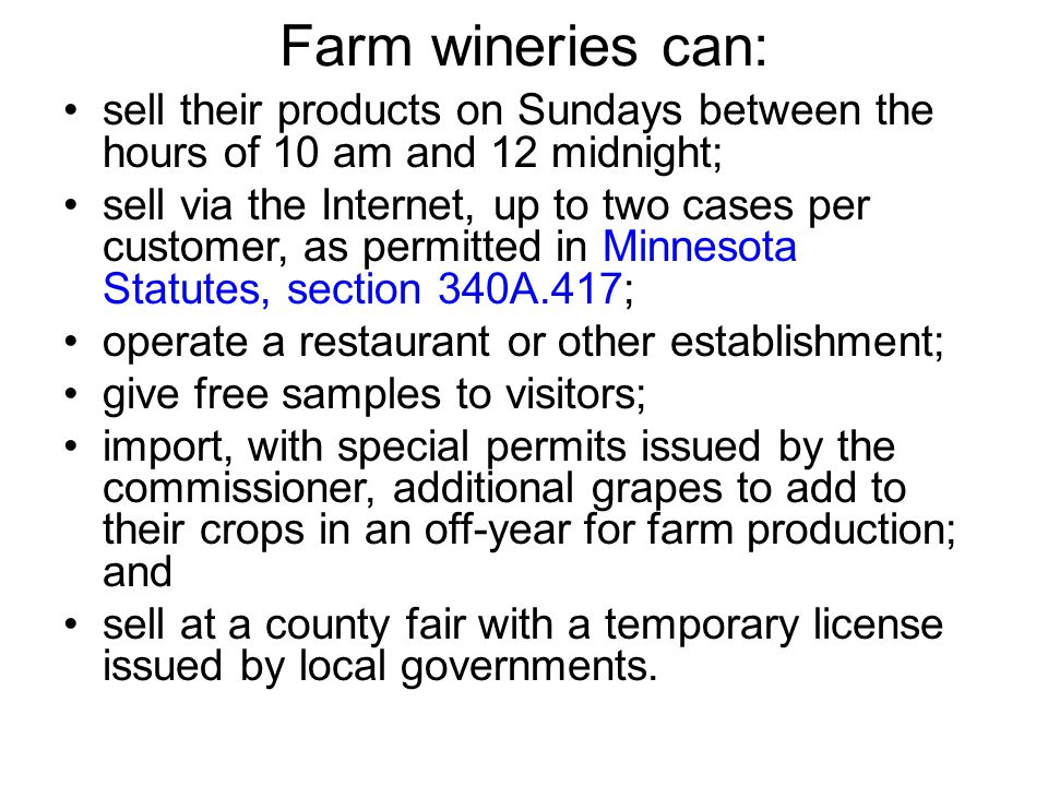 Bulk Wine There has been a long-standing requirement that a majority of agricultural products used at a farm winery be Minnesota products (Minn.