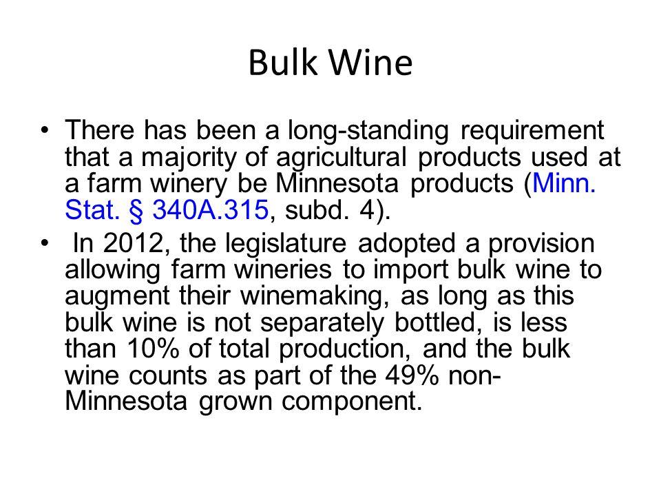 Distilleries In 2008, the legislature enacted a law that allows farm wineries to produce distilled spirits (Minn.
