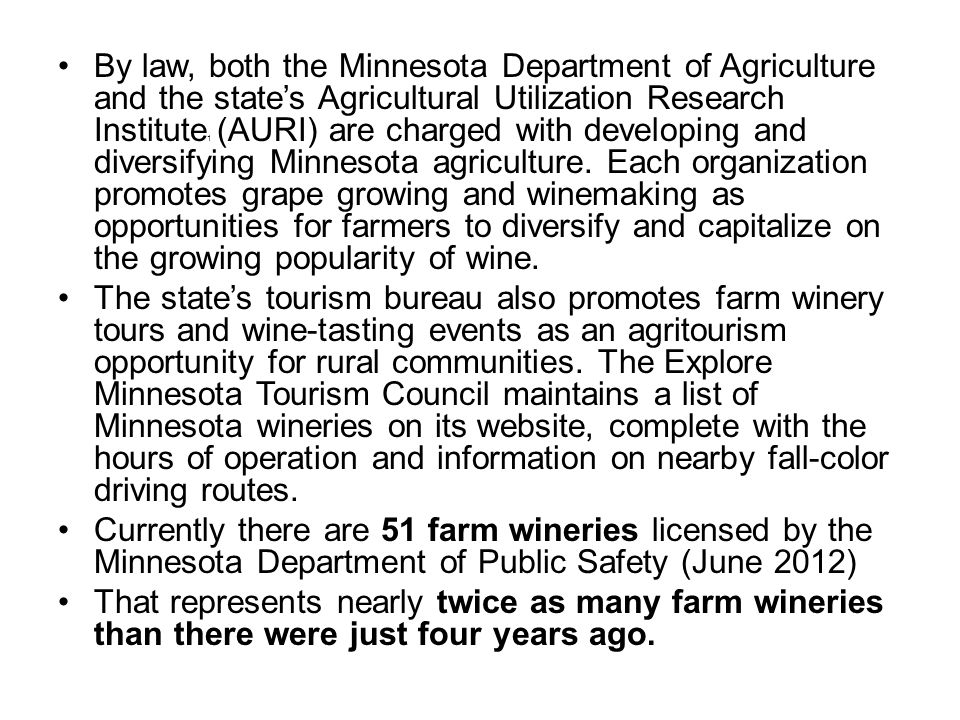 By law, both the Minnesota Department of Agriculture and the state's Agricultural Utilization Research Institute 1 (AURI) are charged with developing