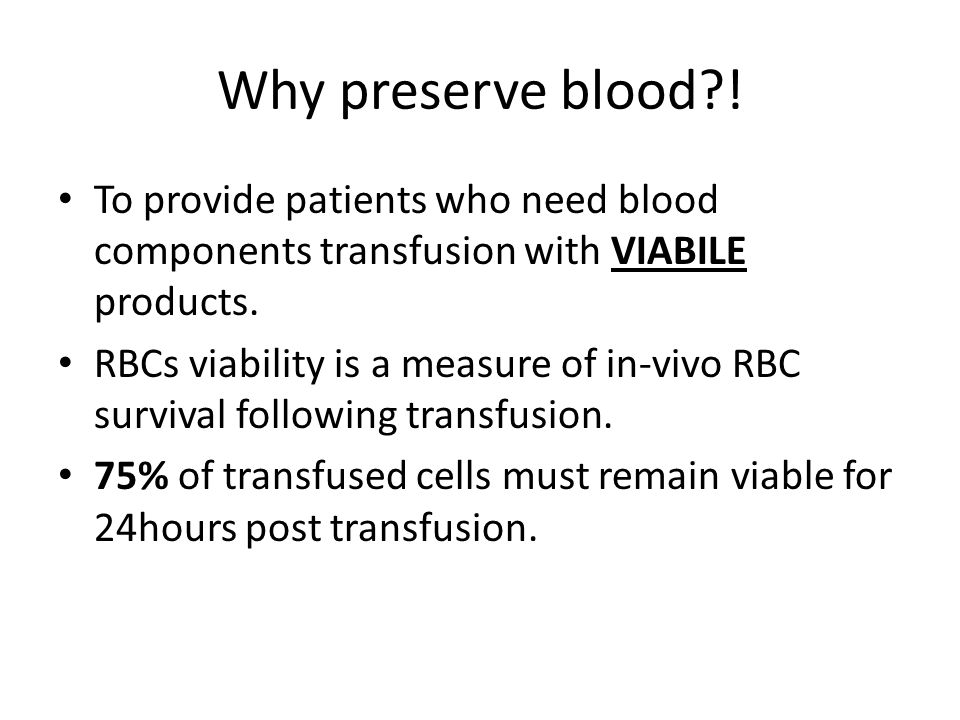 Why preserve blood .