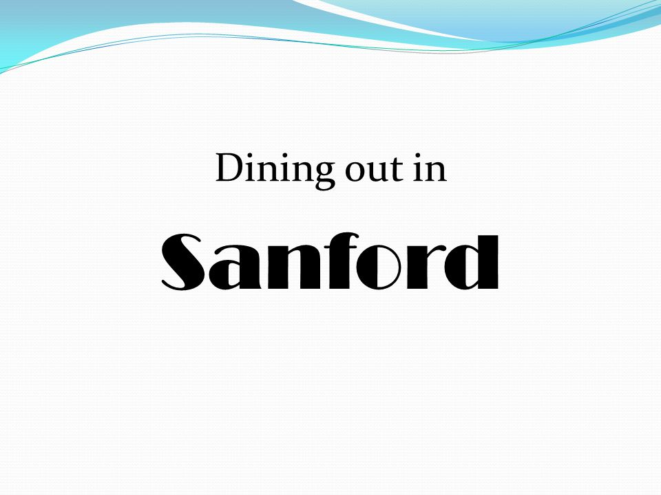 Dining out in Sanford