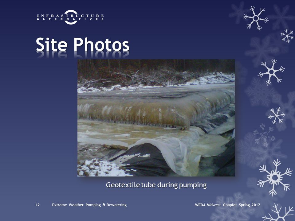 WEDA Midwest Chapter Spring 201212Extreme Weather Pumping & Dewatering Geotextile tube during pumping