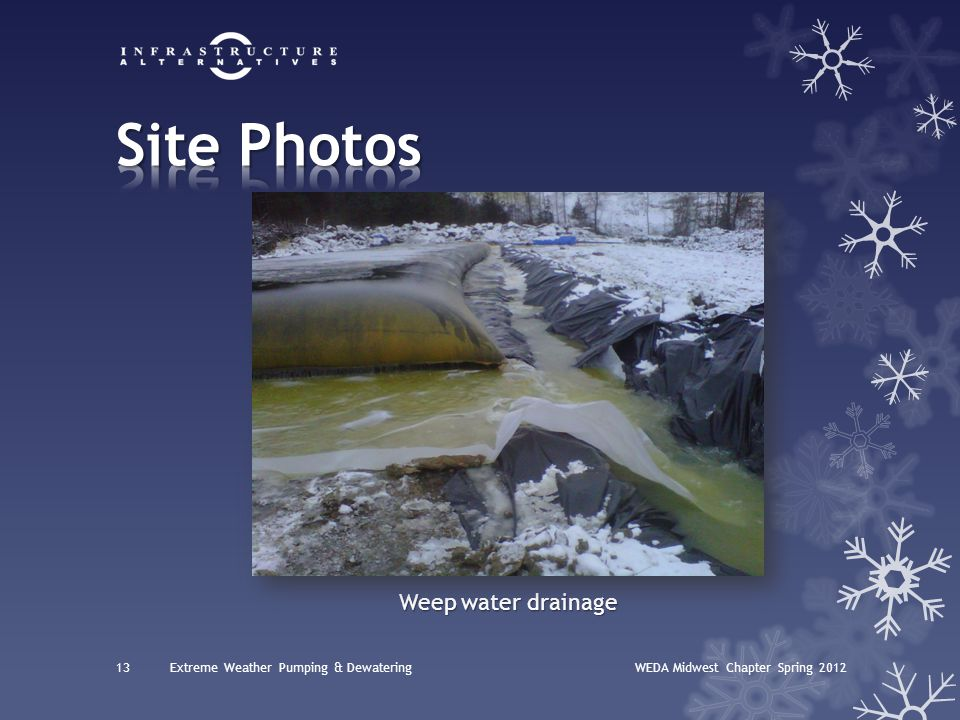 WEDA Midwest Chapter Spring 201213Extreme Weather Pumping & Dewatering Weep water drainage
