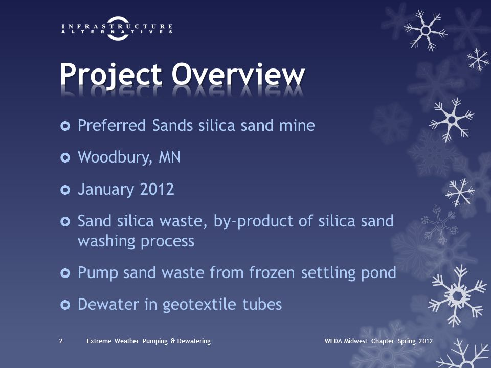  Preferred Sands silica sand mine  Woodbury, MN  January 2012  Sand silica waste, by-product of silica sand washing process  Pump sand waste from