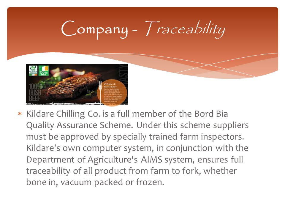  Kildare Chilling Co. is a full member of the Bord Bia Quality Assurance Scheme.