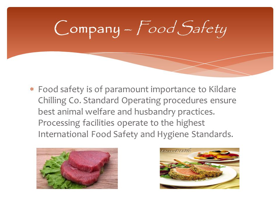  Food safety is of paramount importance to Kildare Chilling Co.