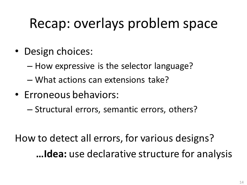 Recap: overlays problem space Design choices: – How expressive is the selector language.