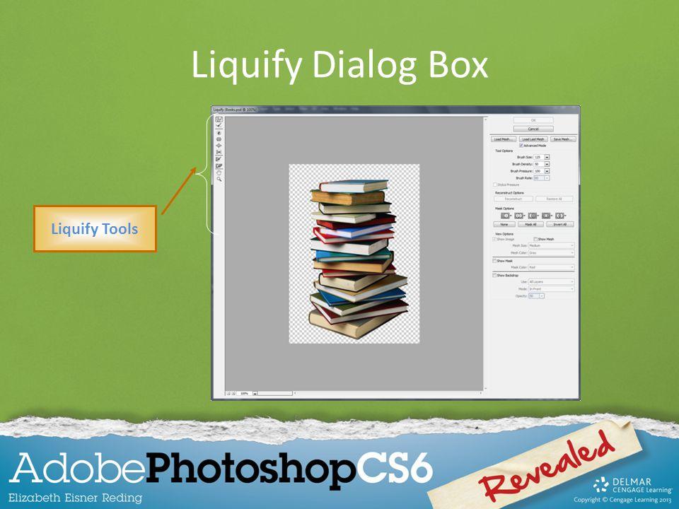 Liquify Dialog Box Liquify Tools