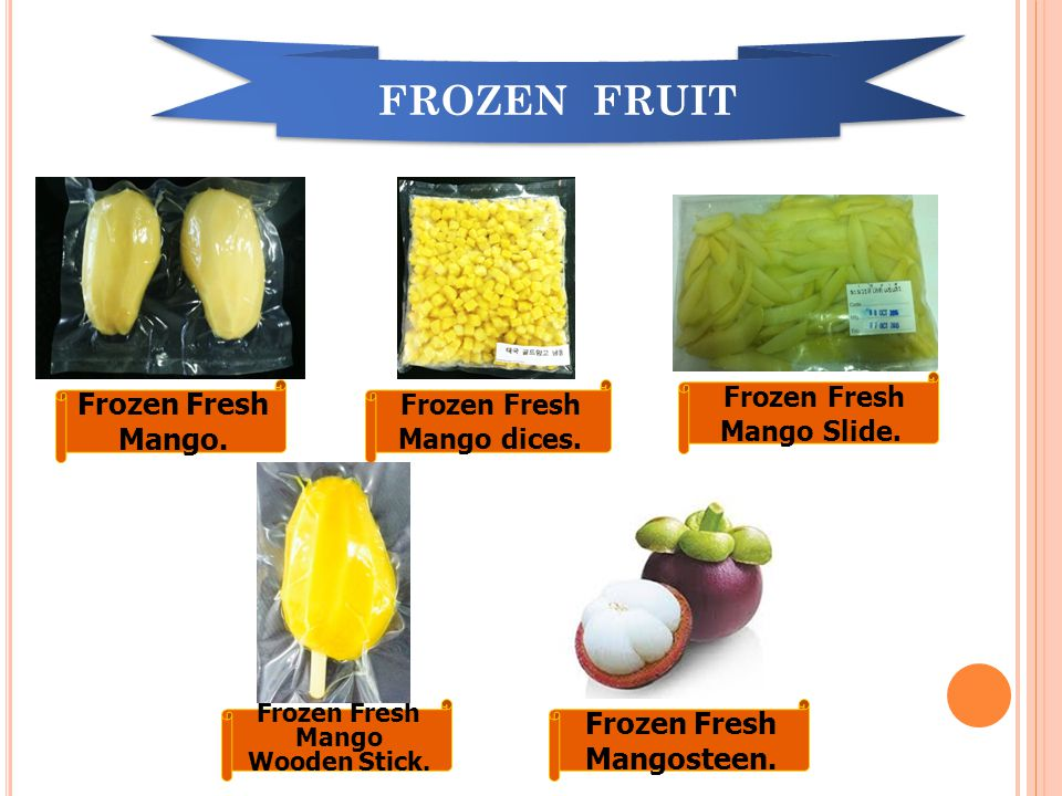 FROZEN FRUIT Frozen Fresh Mango. Frozen Fresh Mango Slide.