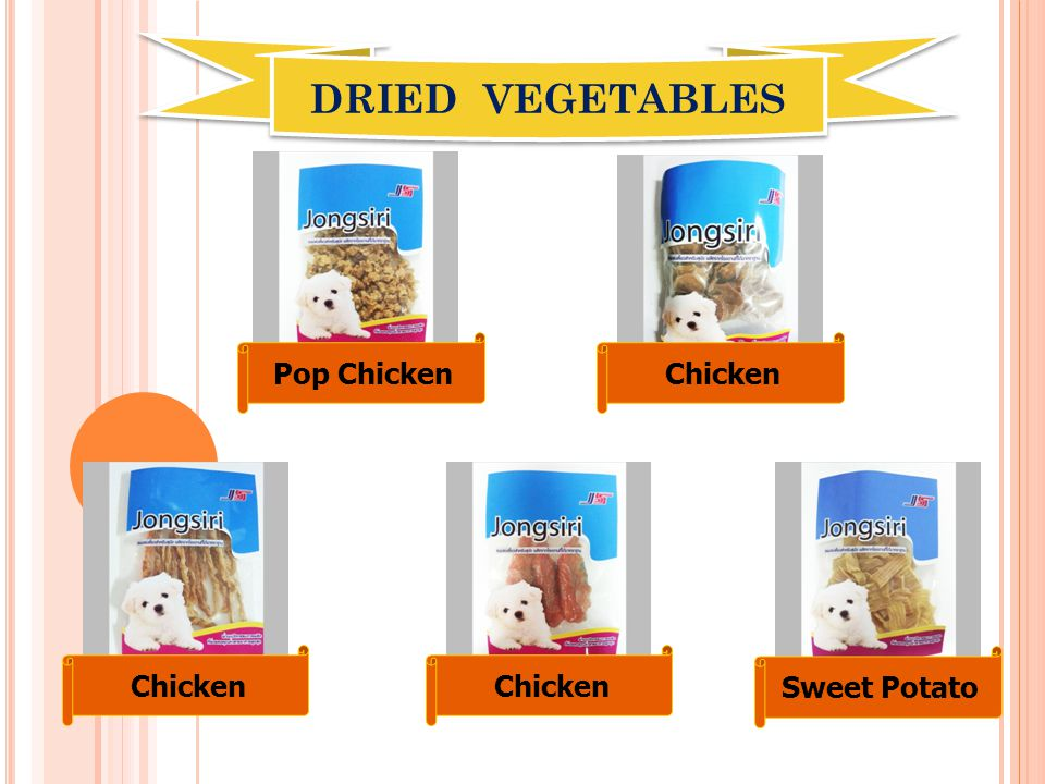 DRIED VEGETABLES Pop ChickenChicken Sweet Potato