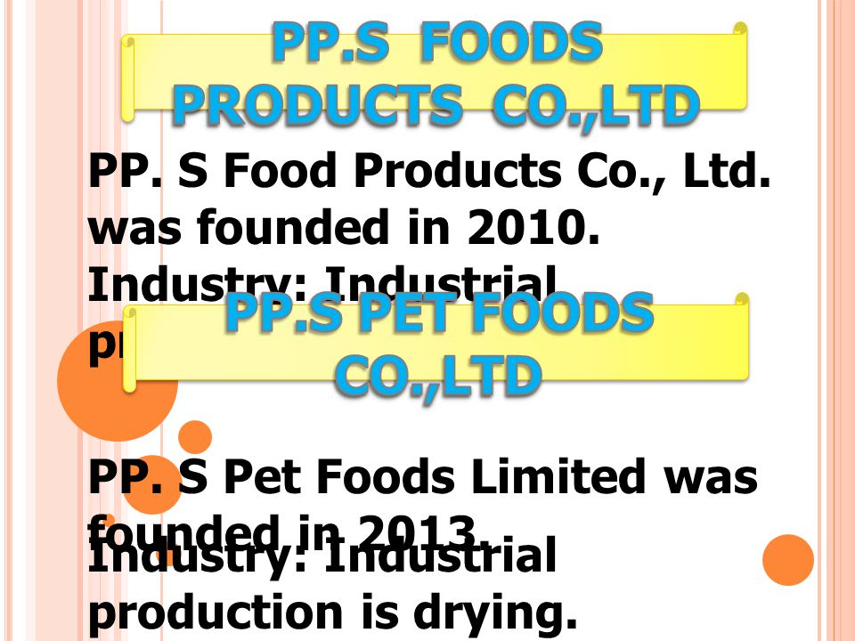 PP. S Food Products Co., Ltd. was founded in 2010.