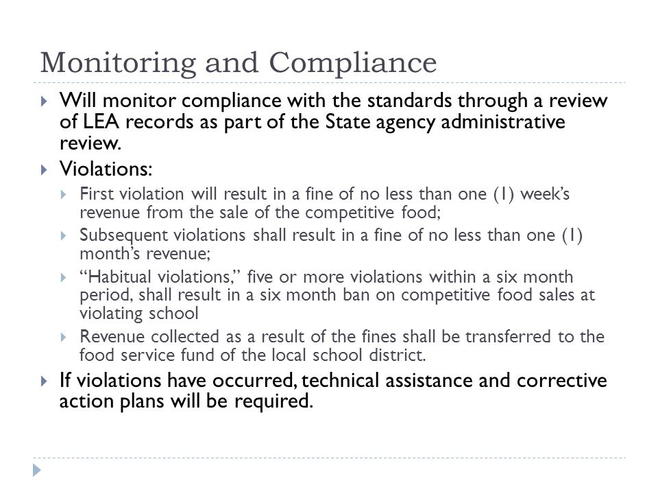 Monitoring and Compliance  Will monitor compliance with the standards through a review of LEA records as part of the State agency administrative review.