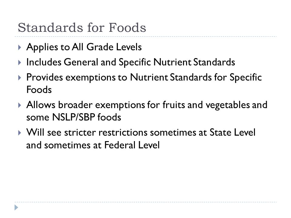 General Standards for Food  To be allowable, a food item must meet all of the competitive food nutrient standards AND 1.
