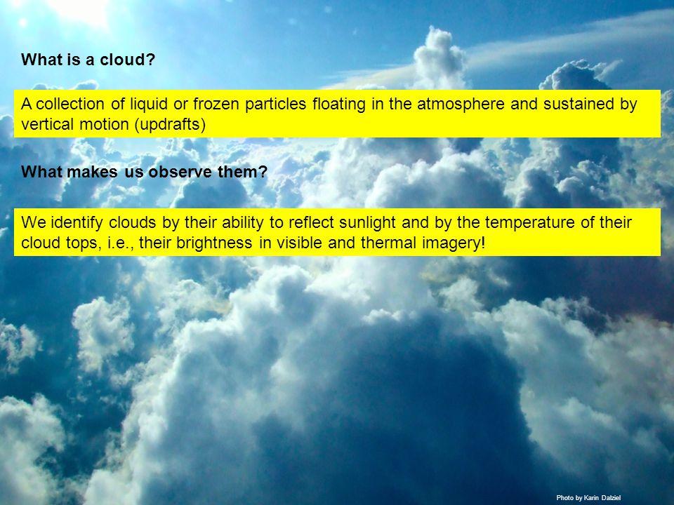 Photo by Karin Dalziel What is a cloud.