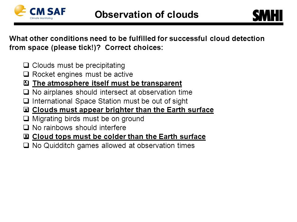 What other conditions need to be fulfilled for successful cloud detection from space (please tick!).