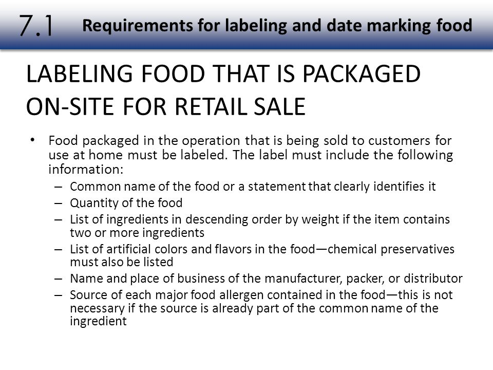 Ready-to-eat TCS food must include date marking if it will be held for longer than 24 hours.