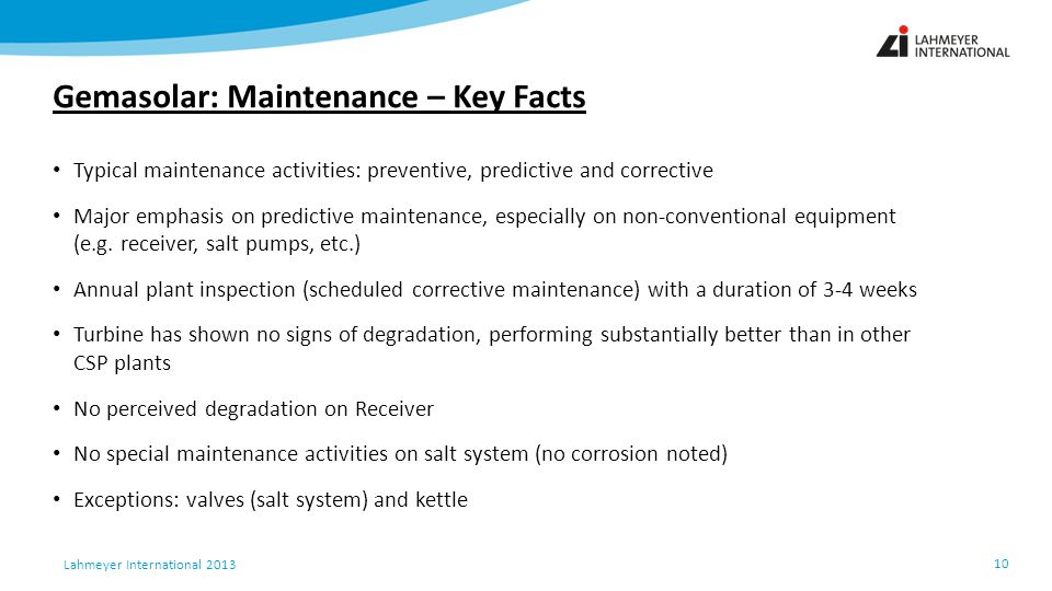 Lahmeyer International 2013 Gemasolar: Maintenance – Key Facts 10 Typical maintenance activities: preventive, predictive and corrective Major emphasis