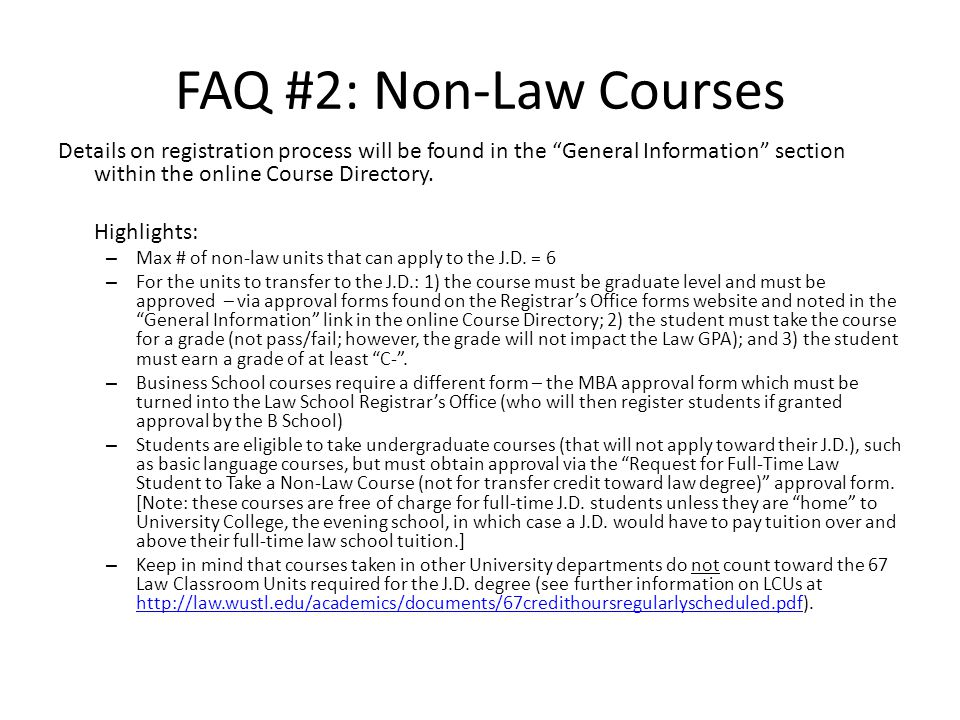 FAQ #2: Non-Law Courses Details on registration process will be found in the General Information section within the online Course Directory.