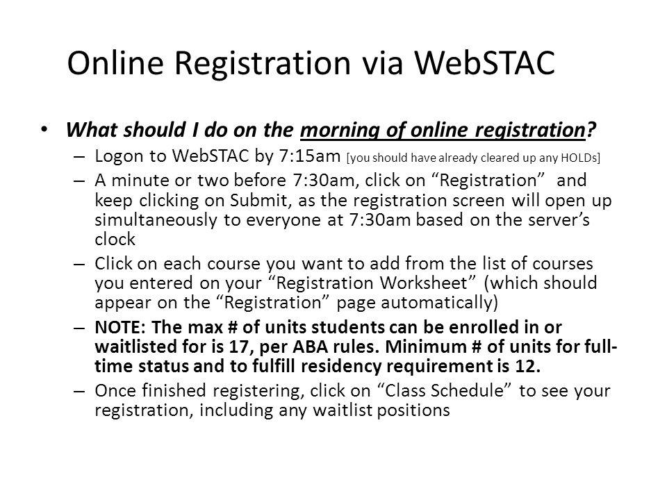 Online Registration via WebSTAC What should I do on the morning of online registration.