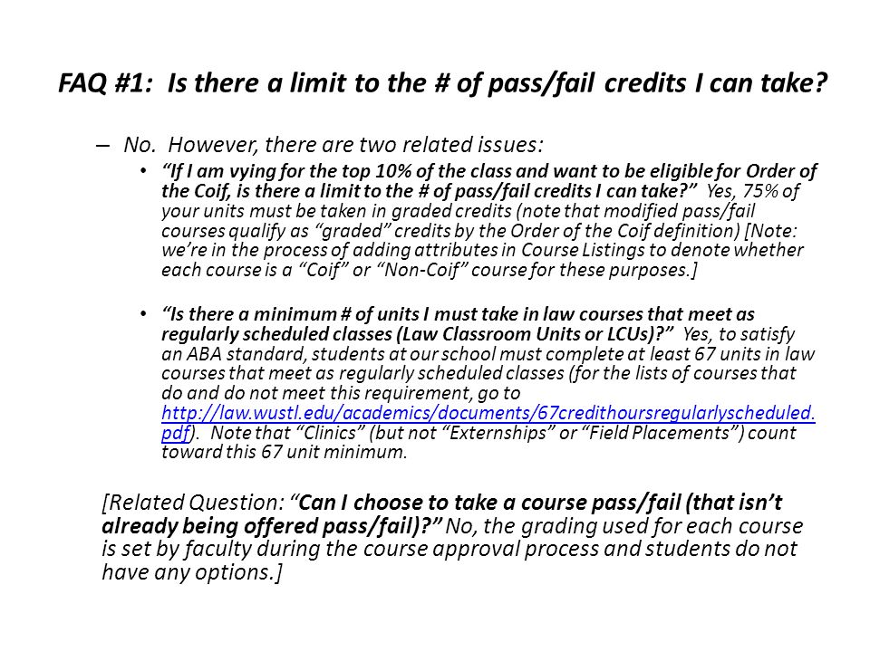 FAQ #1: Is there a limit to the # of pass/fail credits I can take.