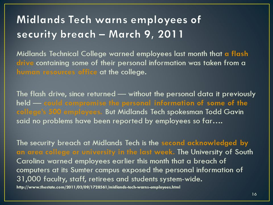 Midlands Technical College warned employees last month that a flash drive containing some of their personal information was taken from a human resources office at the college.