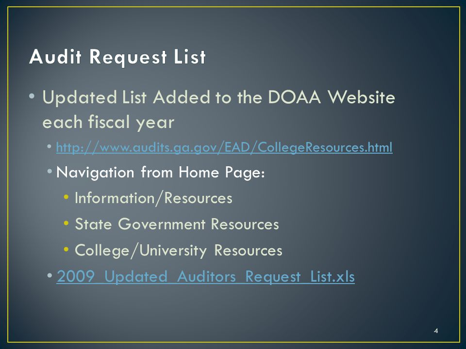 Updated List Added to the DOAA Website each fiscal year http://www.audits.ga.gov/EAD/CollegeResources.html Navigation from Home Page: Information/Resources State Government Resources College/University Resources 2009_Updated_Auditors_Request_List.xls 4