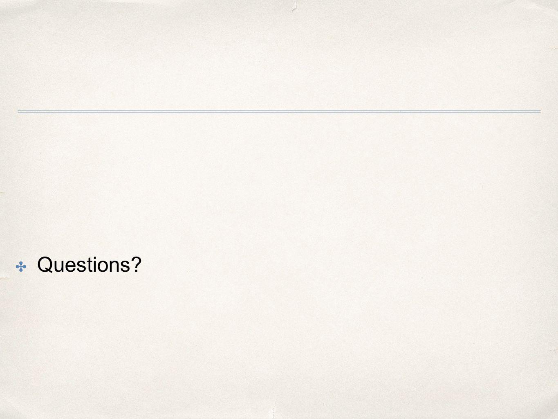 ✤ Questions?