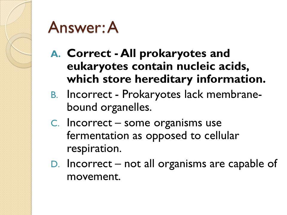 Answer: A A.