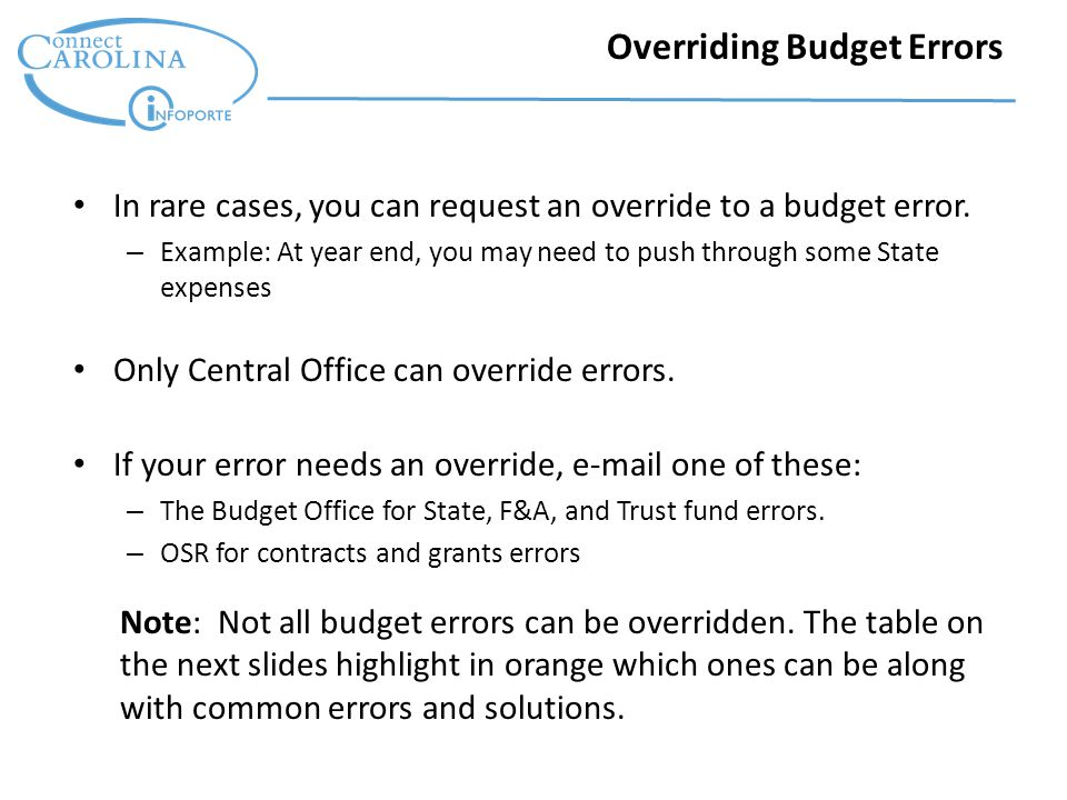 Overriding Budget Errors In rare cases, you can request an override to a budget error.