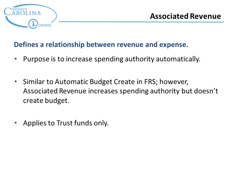 Associated Revenue Purpose is to increase spending authority automatically.