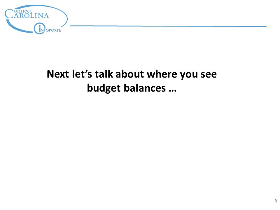 Next let's talk about where you see budget balances … 9