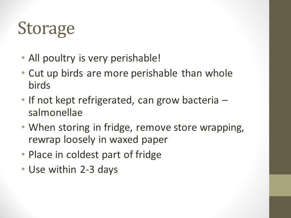 Storage All poultry is very perishable.