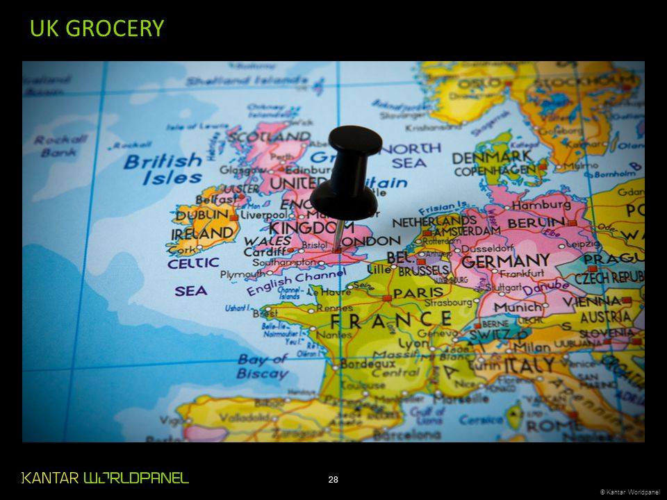 © Kantar Worldpanel 28 © Kantar Worldpanel UK GROCERY