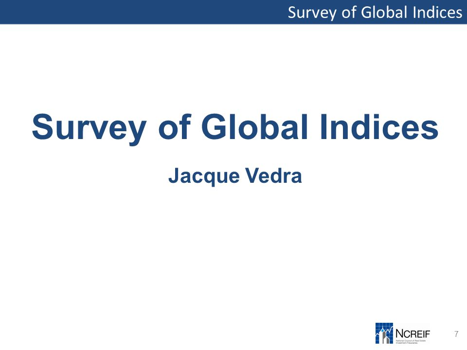 Survey of Global Indices 7 Jacque Vedra